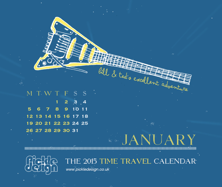 The January 2015 2015 Time Travel Calendar featuring Bill and Ted's Excellent Adventure