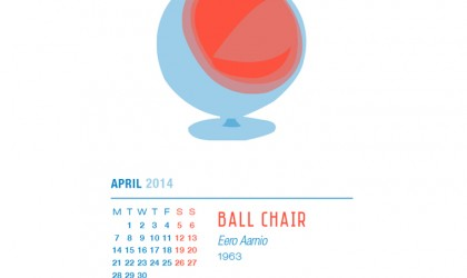 April 2014 Calendar featuring the Ball Chair by Eero Aarnio