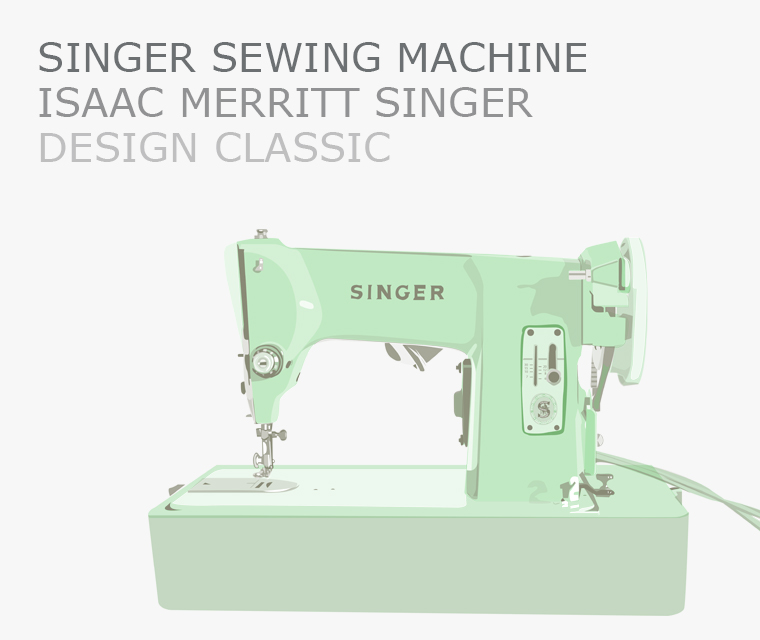 Isaac Merritt Singer's Sewing machine is our October design classic featured in our monthly newsletter