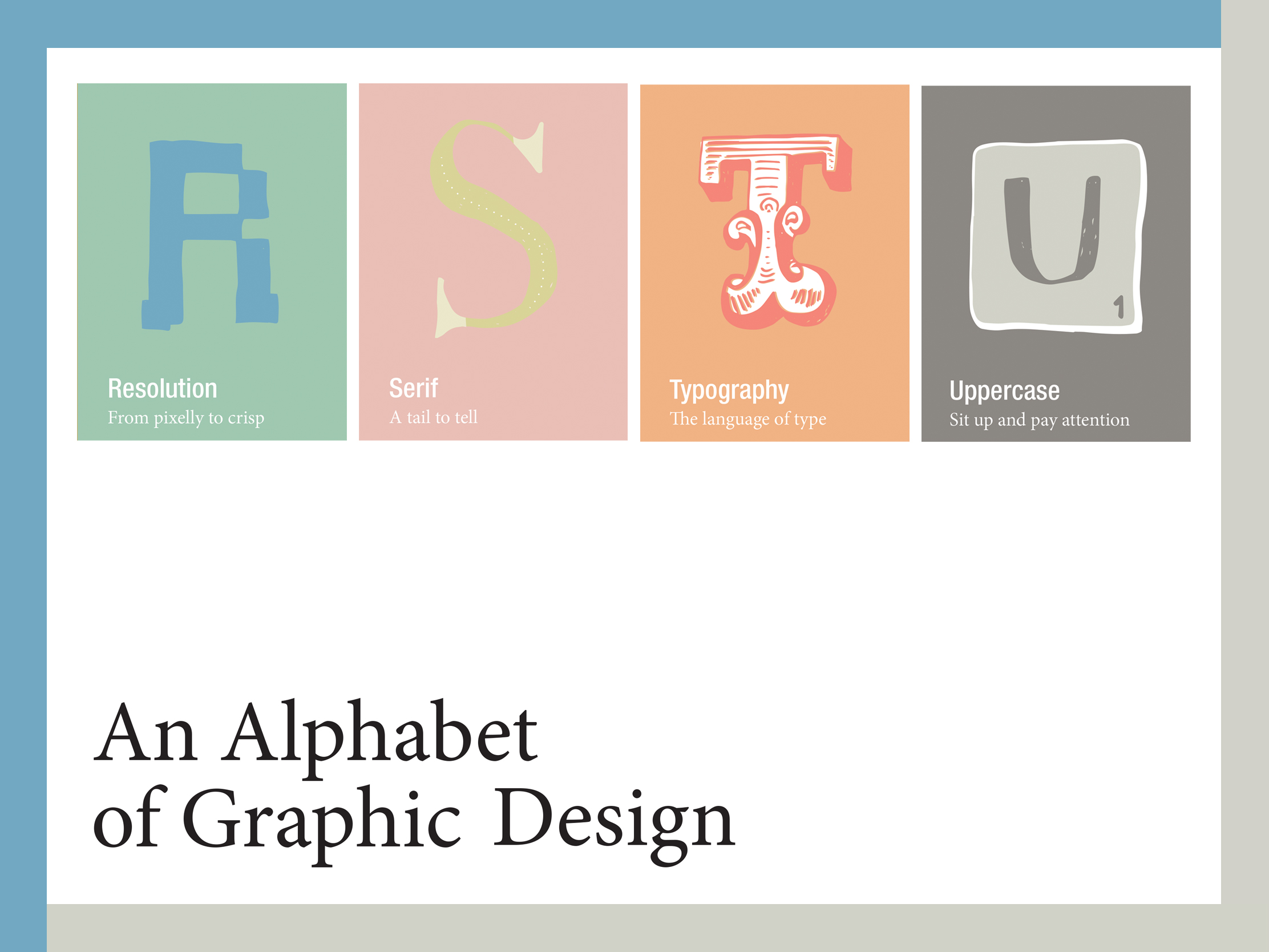 Resolution, Serifs, Typography and Uppercase, all themes in the October newsletter